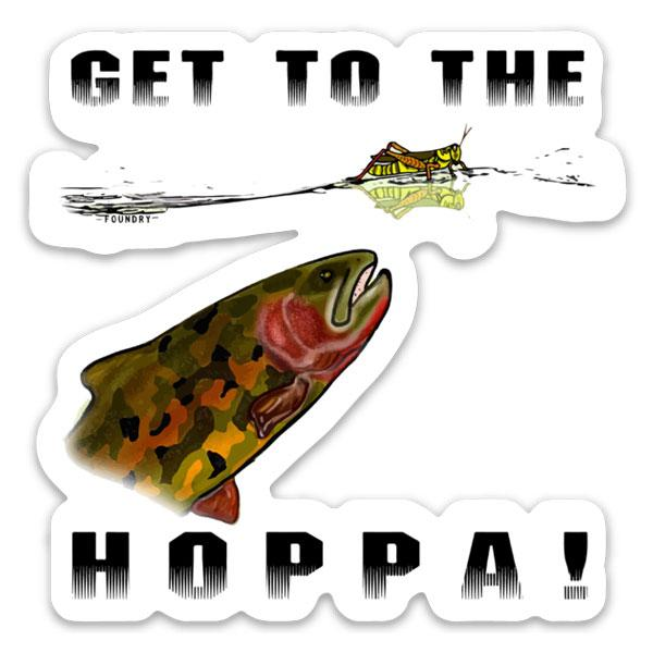 Get To The Hoppa! - Fly Fishing Sticker - Foundry Fishing