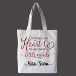 It Takes a Big Heart to Shape Little Minds Personalized Tote Bag, Custom Teacher Bag