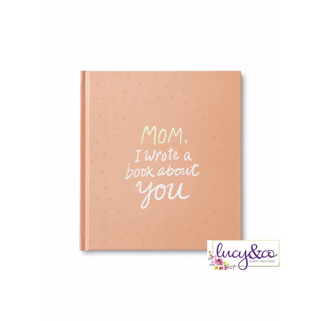 Mom/Dad I wrote a book about you........... - Lucy & Co Curvy Boutique