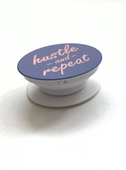 Hustle and Repeat Pop Socket