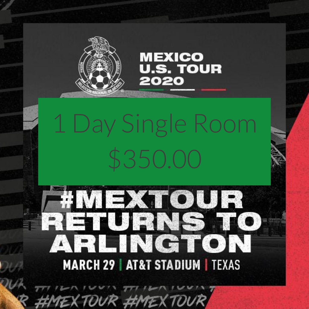 Mexico Soccer Ticket & Hotel Package - Arlington TX - March 29 2020