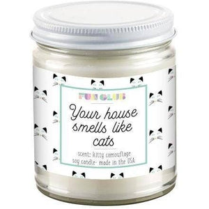 Your House Smells Like Cats Soy Candle