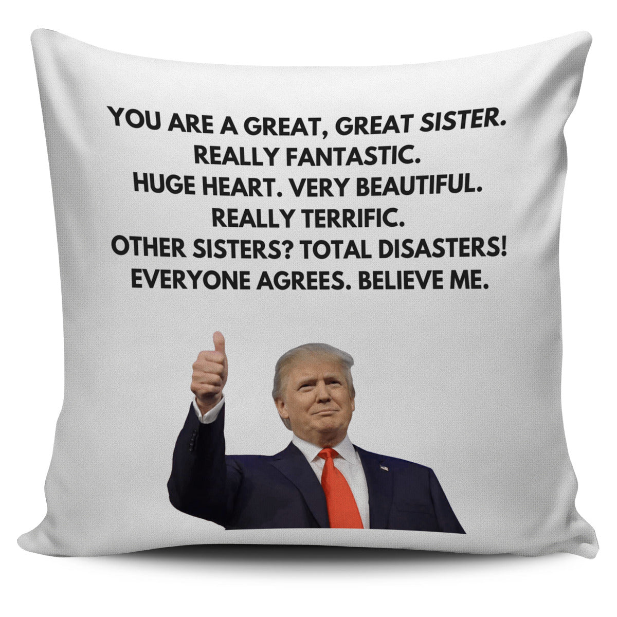 Really Great Family - Trump Pillow Cases