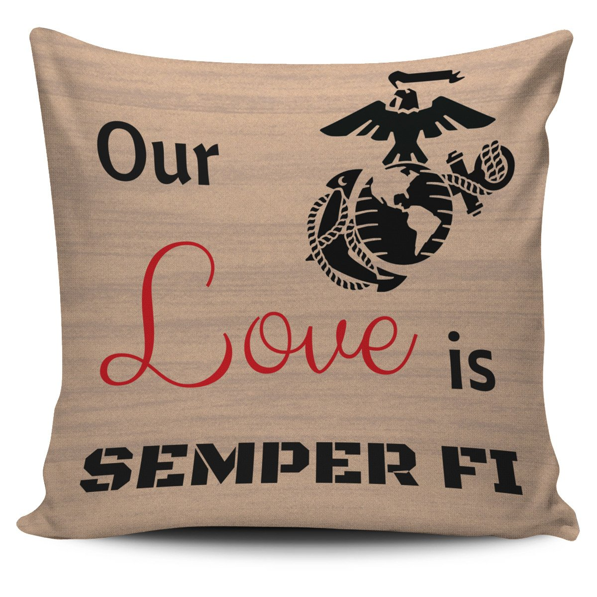 FREE - Our Love is Semper Fi - Pillow Cases