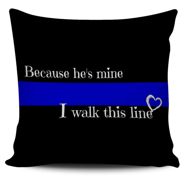 """Because He's Mine"" - Thin Blue Line Pillow"