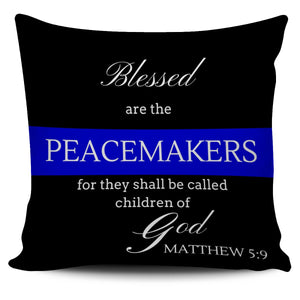 """Blessed are the Peacemakers"" Pillow"
