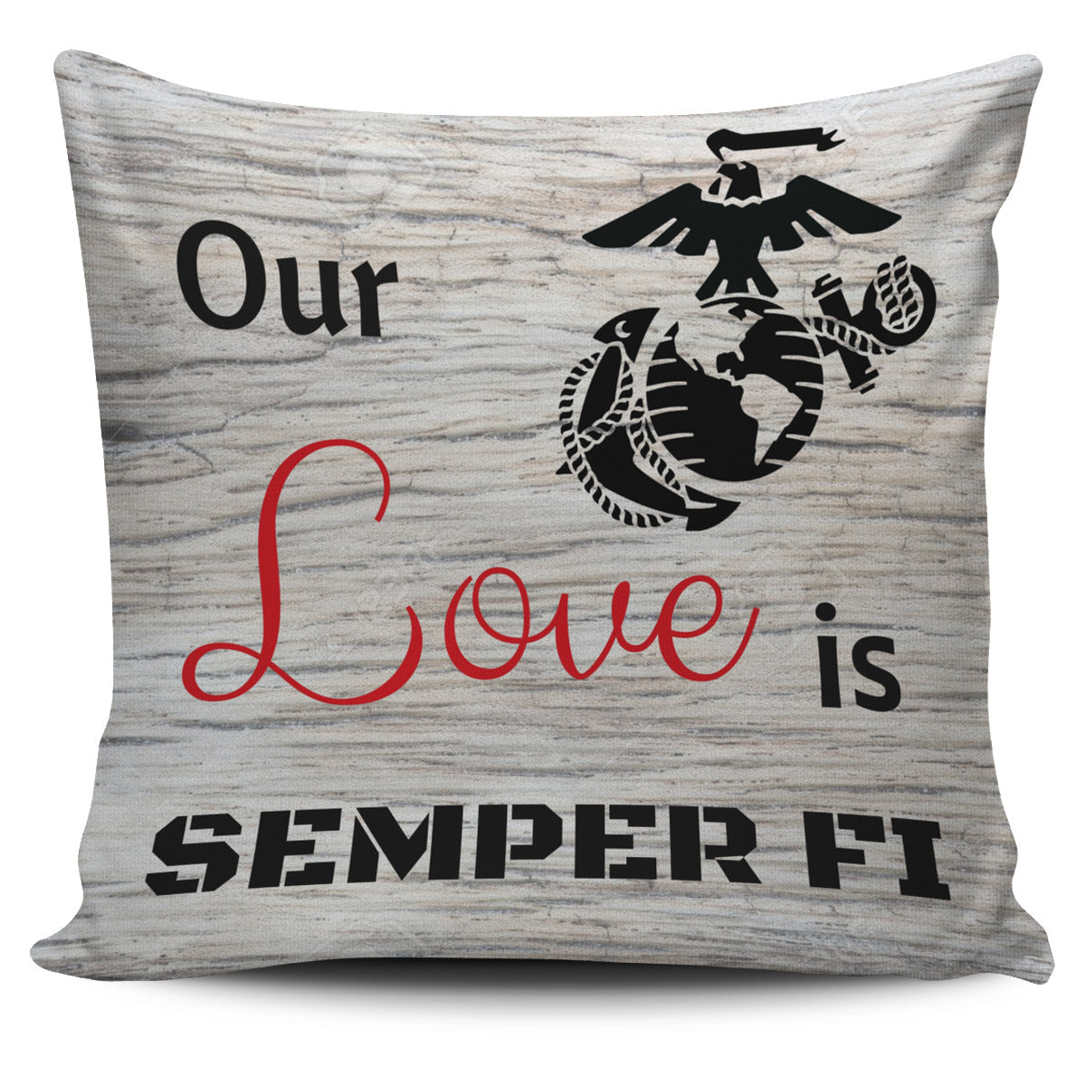 Our Love is Semper Fi - Pillow Cases