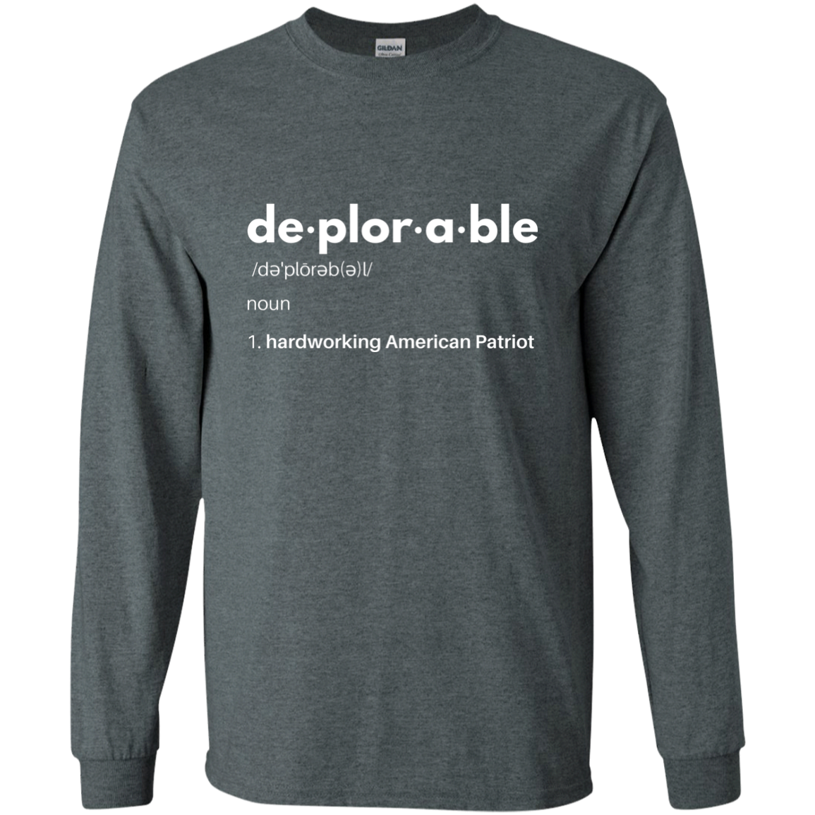 Deplorable Definition: Hardworking American Patriot - Apparel