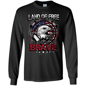 Land of the Free Because of the Brave - Apparel