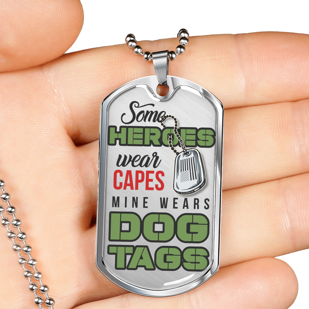 Some Heroes Wear Capes - Dog Tags