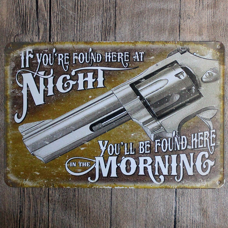 "Found here at night, Found in the Morning - Metal Sign - 8"" x 12"""