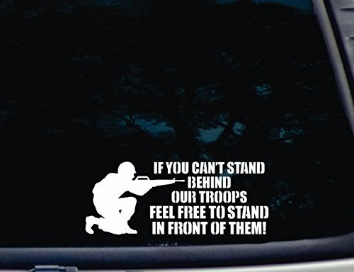 Can't Stand Behind Our Troops? - Car decals/Bumper Stickers