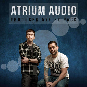 ATRIUM AUDIO - AXE FX PACK