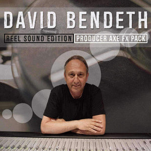 DAVID BENDETH - PRODUCER AXE FX PACK