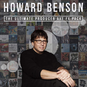 HOWARD BENSON - PRODUCER AXE FX PACK