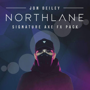 JON DEILEY (NORTHLANE) - AXE FX PACK