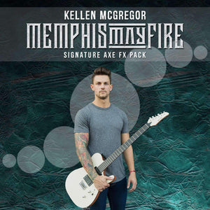 KELLEN MCGREGOR (MEMPHIS MAY FIRE) - AXE FX PACK