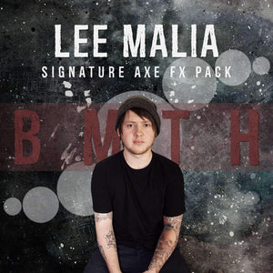 LEE MALIA - (BRING ME THE HORIZON) AXE FX PACK