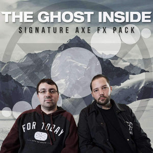 THE GHOST INSIDE - AXE FX PACK