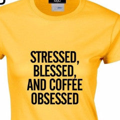 Stressed Blessed And Coffee Obsessed - Coffee Before Wine