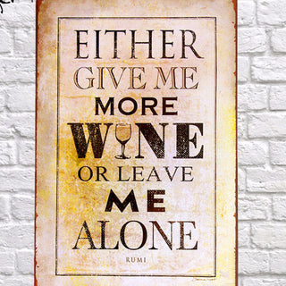 Either give me more wine Vintage Metal Wall Sticker - Coffee Before Wine