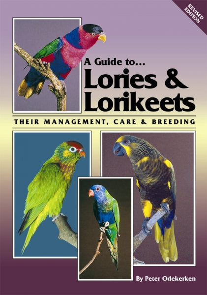 A Guide to Lories and Lorikeets (Revised Edition) by Peter Odekerken