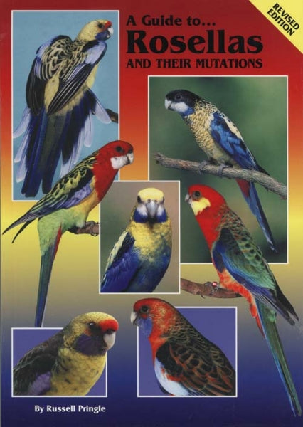 A Guide to Rosellas & Their Mutations by Russell Pringle