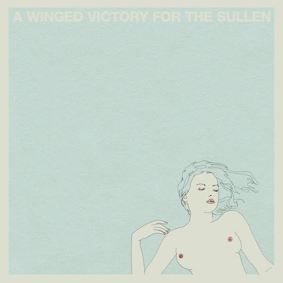 A Winged Victory For The Sullen – A Winged Victory For The Sullen