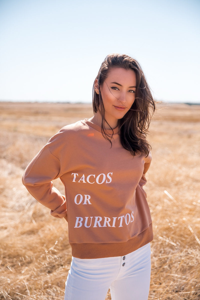 Tacos Or Burritos Sweatshirt- FINAL SALE