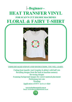 LEARN TO SCAN'n CUT KIT (DX/SDX SERIES) - HEAT TRANSFER VINYL FLORAL T-SHIRT