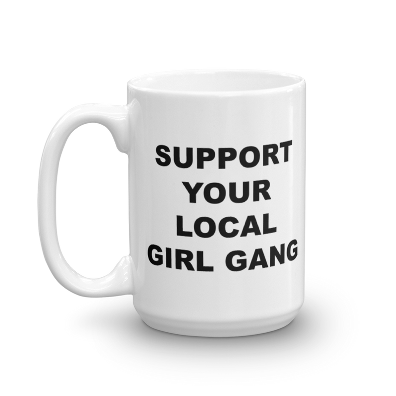 Support Your Local Girl Gang Mug
