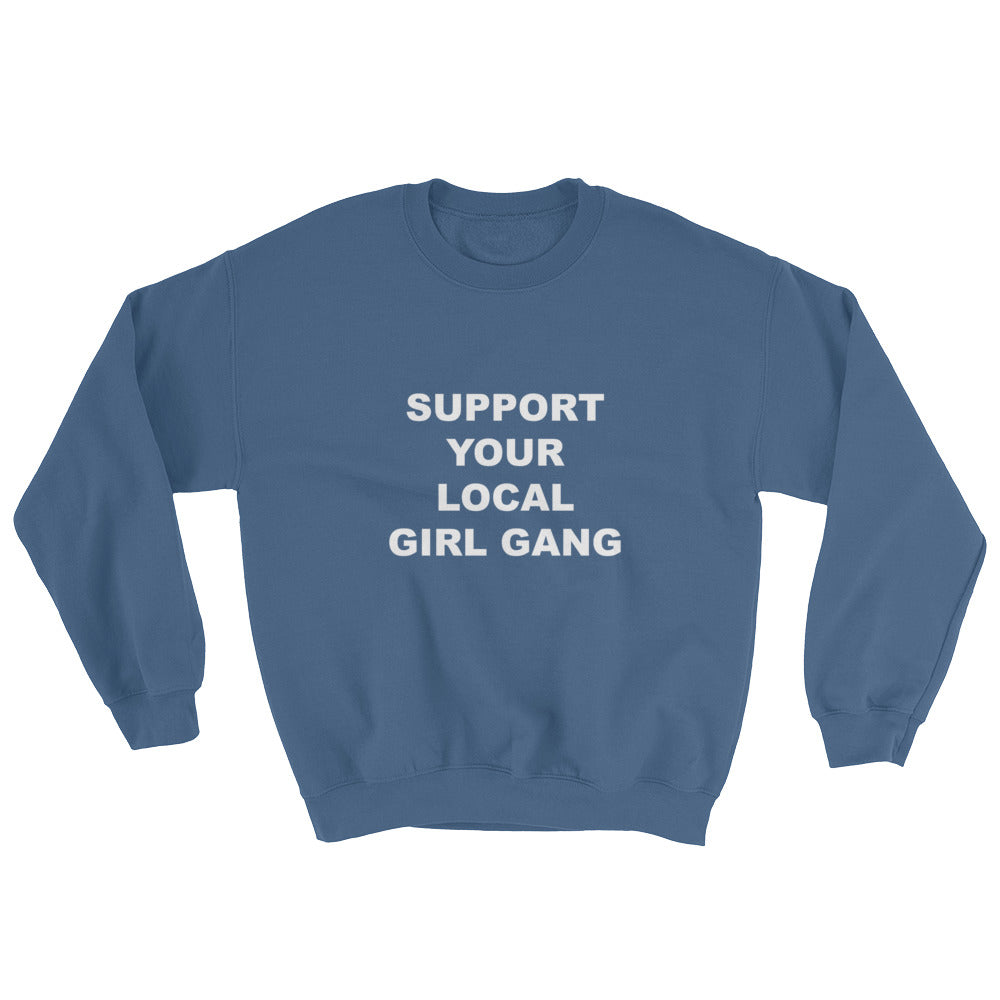 Support Your Local Girl Gang Crewneck Blue