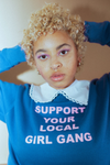 Support Your Local Girl Gang Blue Crewneck