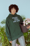 Support Your Local Girl Gang Green Hoodie