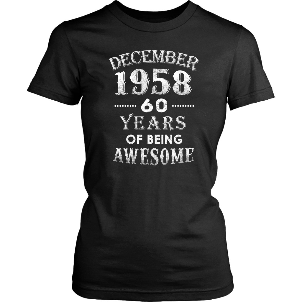 ae995b56b ... December 1958 - 60 Years Of Being Awesome T shirt - T-shirt sale off ...