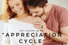 "Get Caught in an ""Appreciation Cycle"""