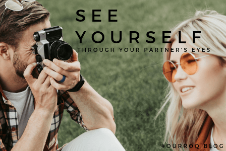 Seeing Yourself Through Your Partner's Eyes