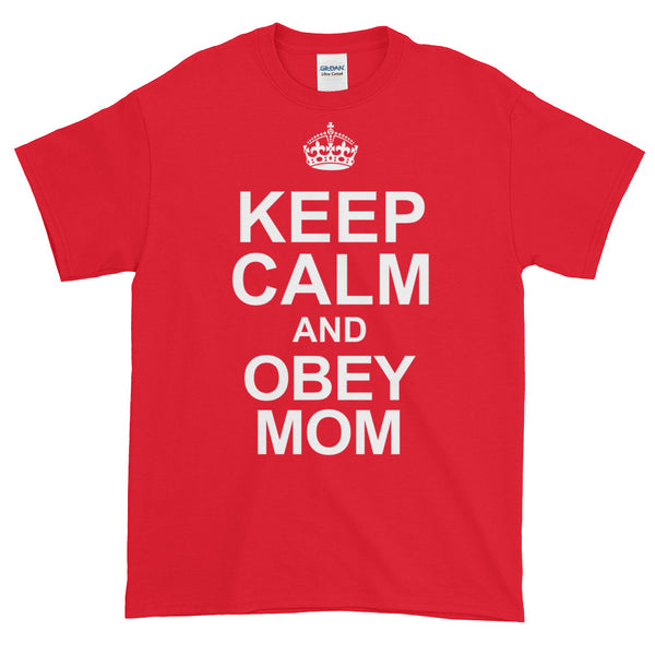Keep Calm and Obey Mom