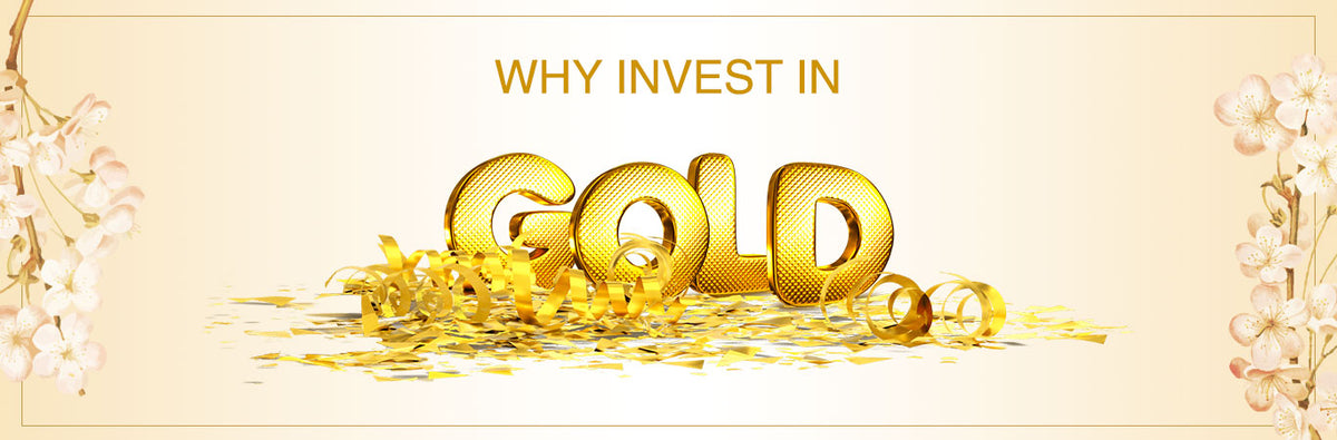 Why invest in Gold?