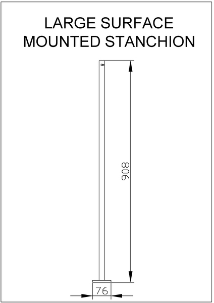Large Surface Mounted Stanchion - 908mm high