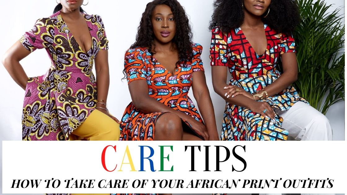 CARE TIPS: HOW TO CARE FOR AFRICAN ANKARA PRINTS