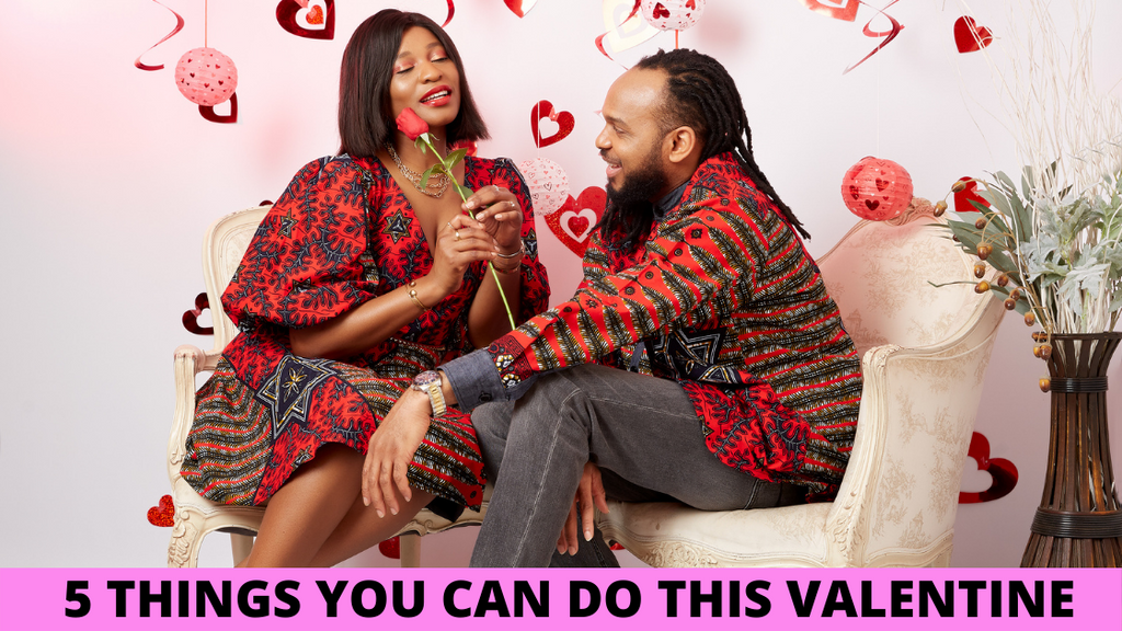 5 THINGS YOU CAN DO THIS VALENTINE