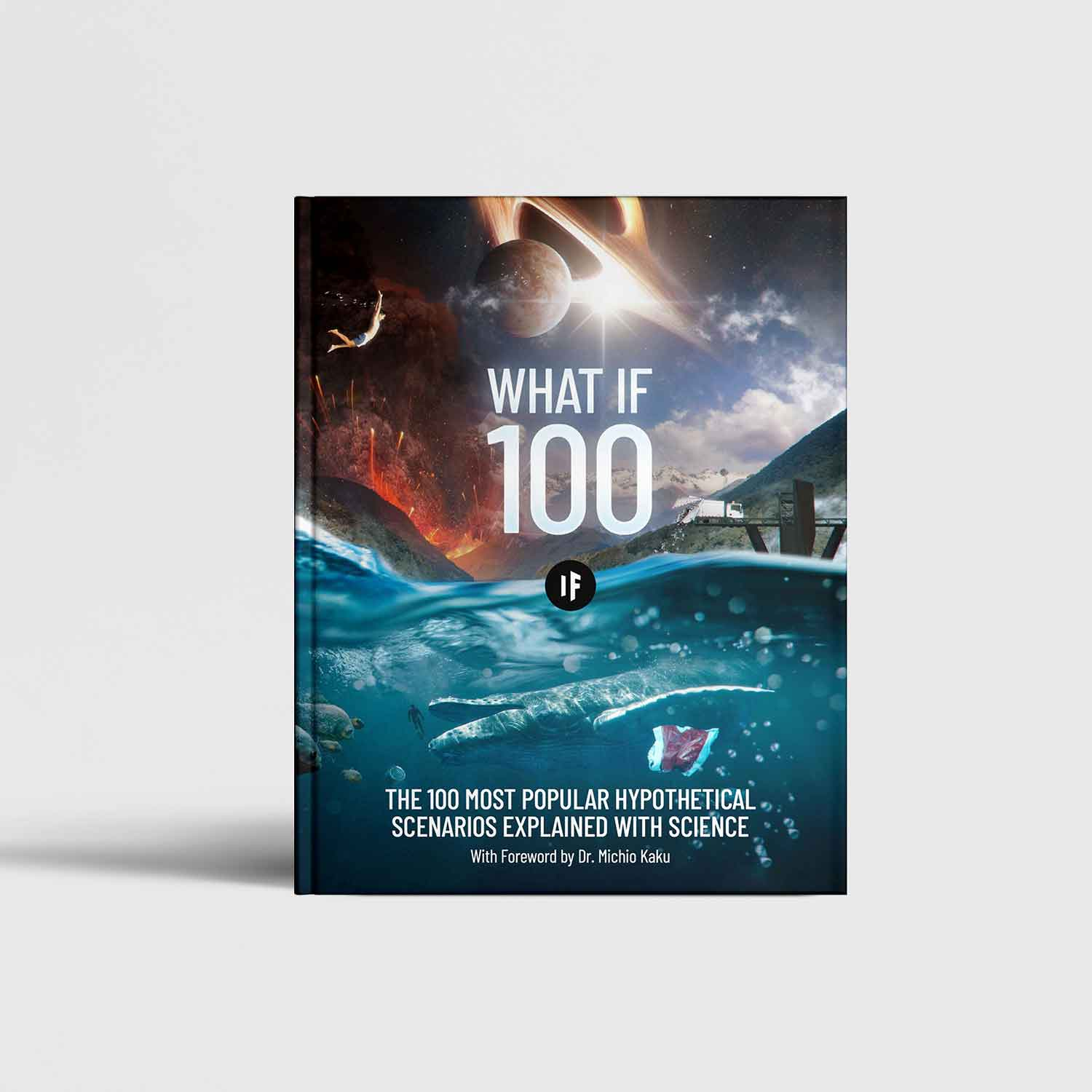 The 'What If 100' Book: The Most Popular Hypothetical Scenarios Explained With Science
