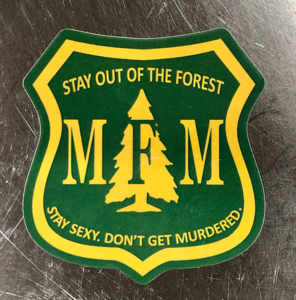 NEW! MFM Stay Out Of the Forest (Glossy Green)