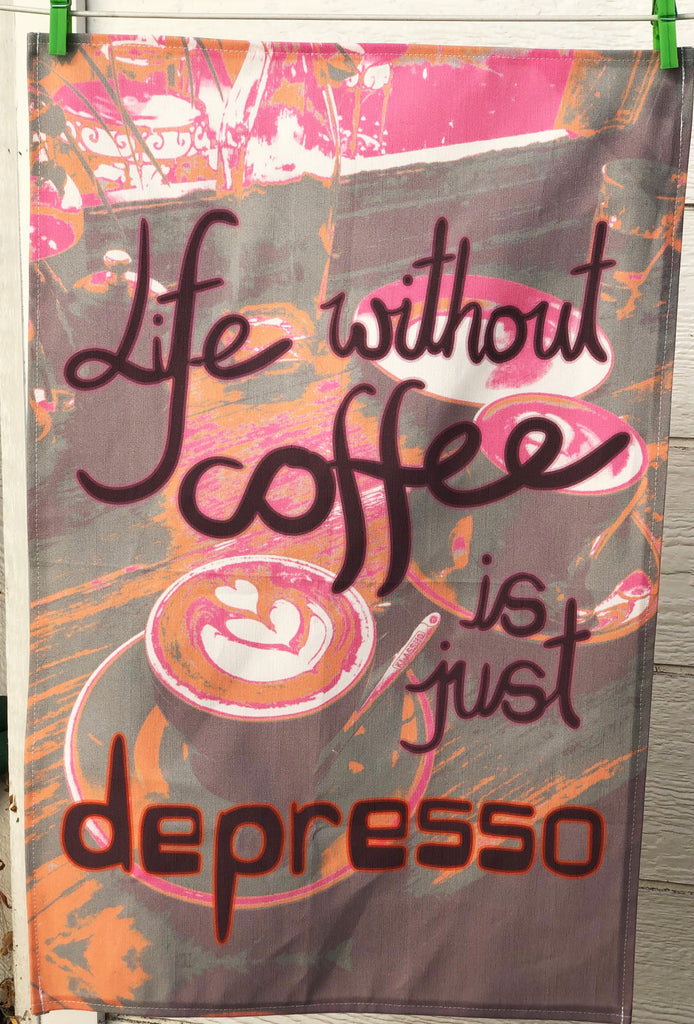 "CONTINUED SALE! ""Life Without Coffee is Just Depresso"" Linen/Cotton Dish Towel"