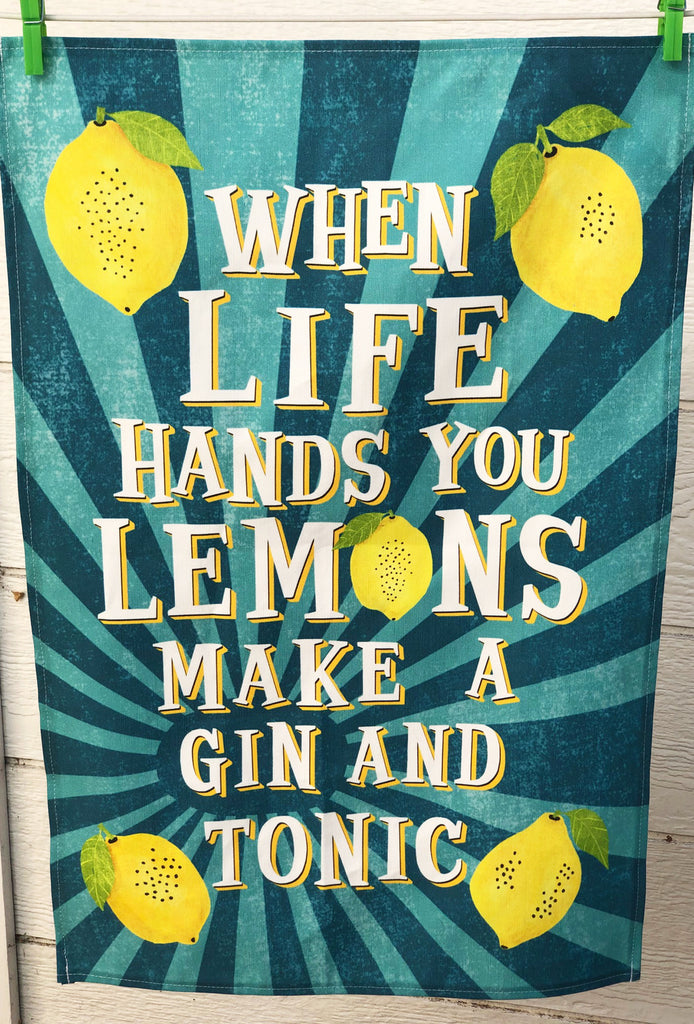 "CONTINUED SALE! ""When Life Hands You Lemons Make Gin and Tonic"" Linen/Cotton Dish Towel"