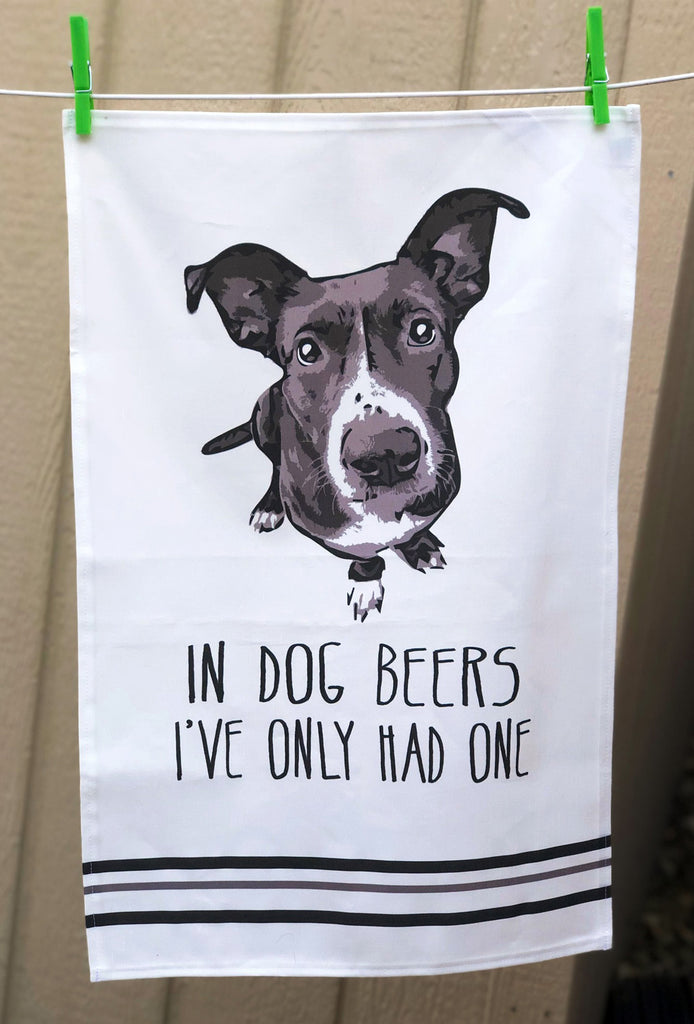 "NEW! ""In Dog Beers I've Only Had One"" Linen/Cotton Dish Towel"