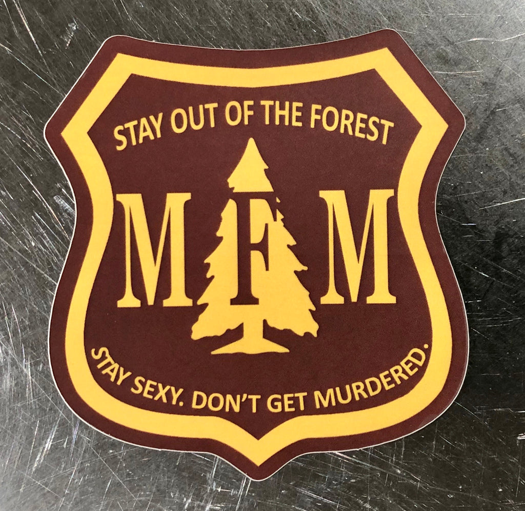NEW! MFM Stay Out Of the Forest (Matte Maroon))