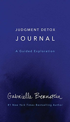 Judgment Detox Journal: A Guided Exploration to Release the Beliefs That Hold you Back From Living a Better Life