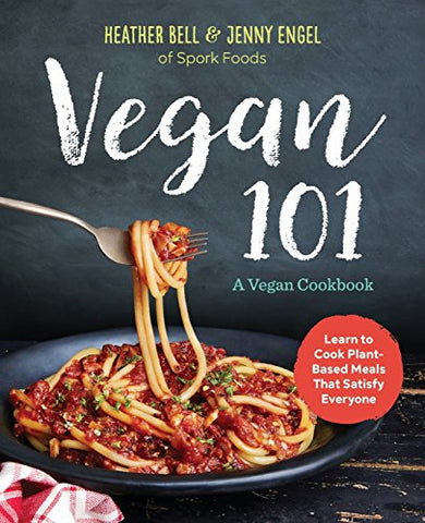 Vegan 101: A Vegan Cookbook: Learn to Cook Plant-Based